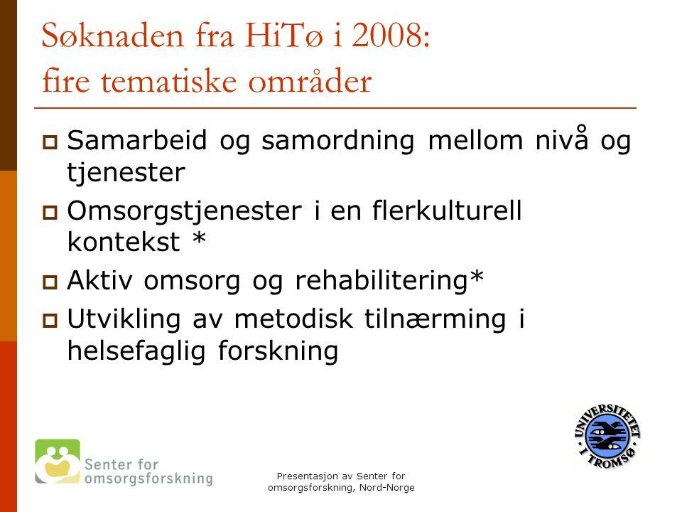 Søknaden fra HiTø i 2008: fire tematiske områder