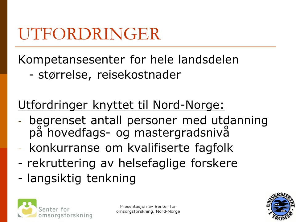 Presentasjon av Senter for omsorgsforskning, Nord-Norge
