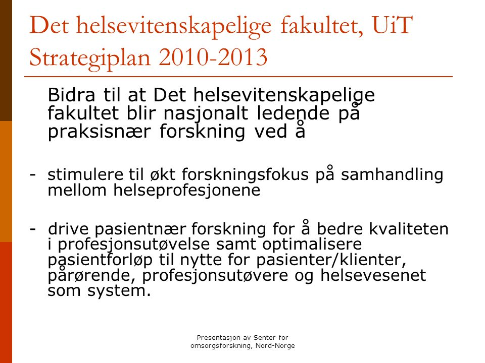 Det helsevitenskapelige fakultet, UiT Strategiplan 2010-2013