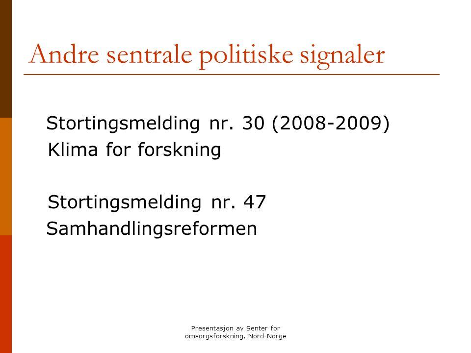 Andre sentrale politiske signaler