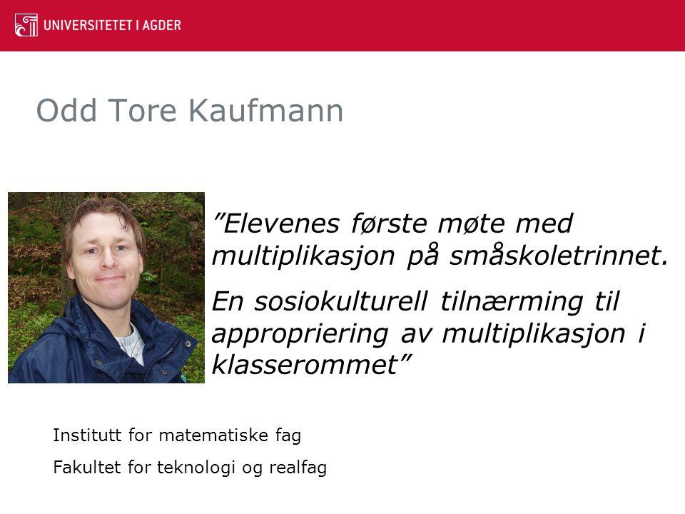 Odd Tore Kaufmann Elevenes første møte med multiplikasjon på småskoletrinnet.