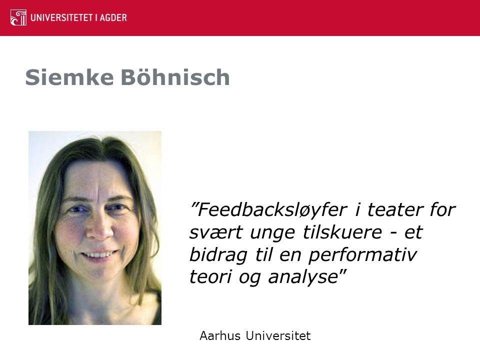 Siemke Böhnisch Feedbacksløyfer i teater for svært unge tilskuere - et bidrag til en performativ teori og analyse