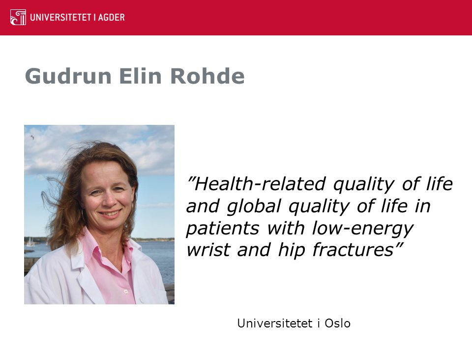 Gudrun Elin Rohde Health-related quality of life and global quality of life in patients with low-energy wrist and hip fractures