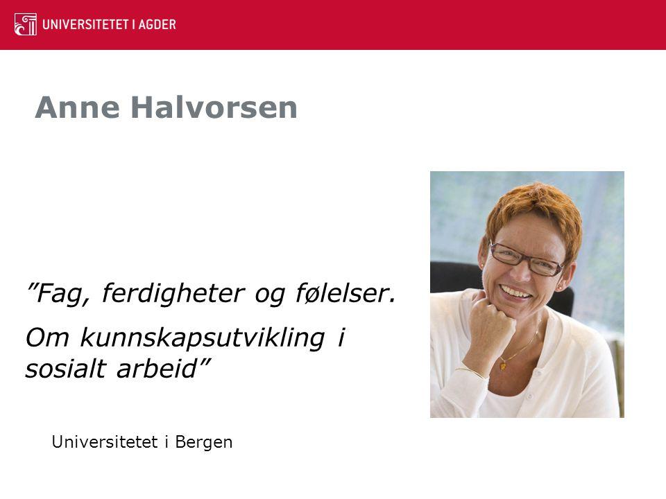 Anne Halvorsen Fag, ferdigheter og følelser.