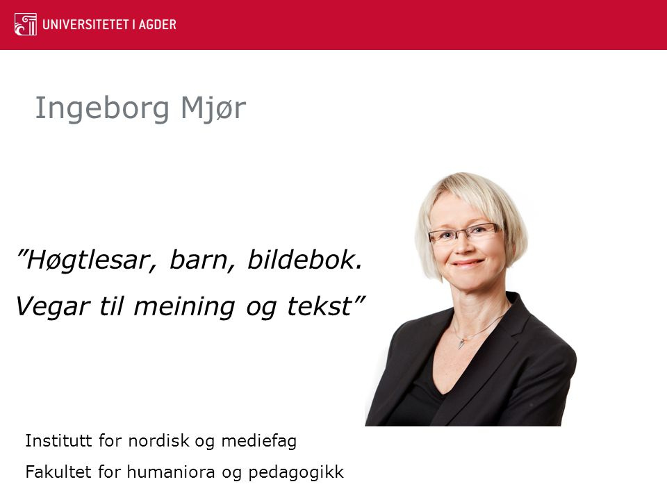 Ingeborg Mjør Høgtlesar, barn, bildebok. Vegar til meining og tekst