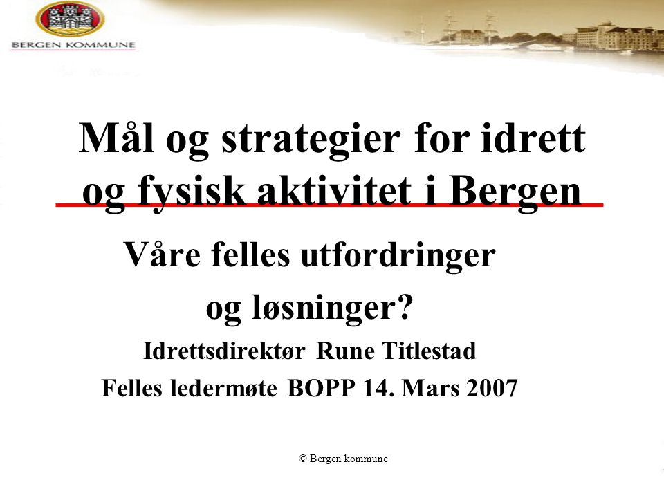 Mål og strategier for idrett og fysisk aktivitet i Bergen