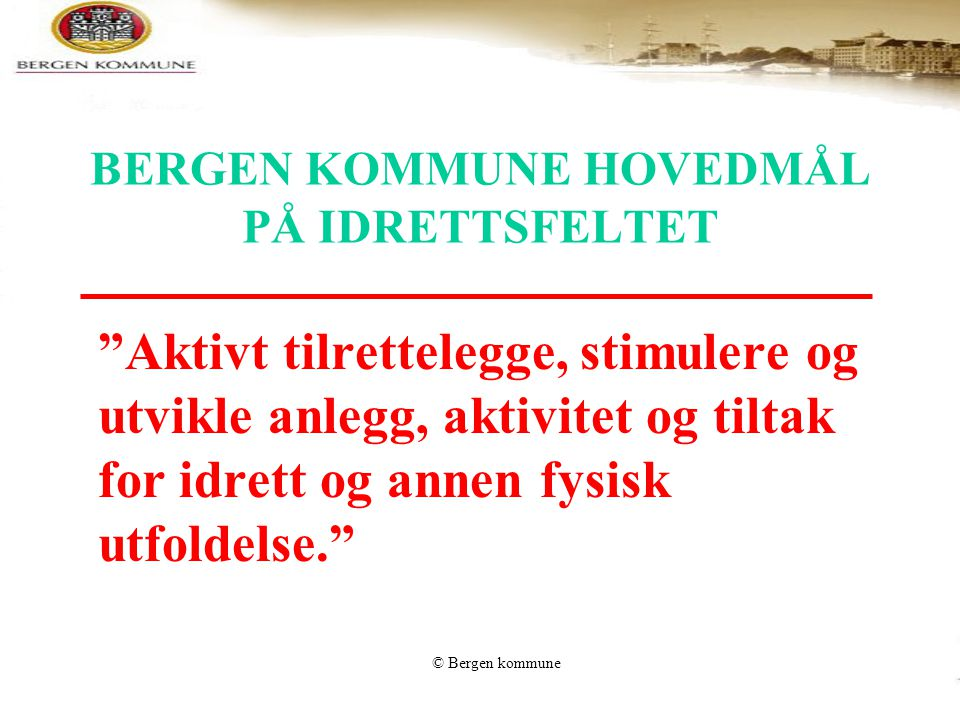 BERGEN KOMMUNE HOVEDMÅL PÅ IDRETTSFELTET
