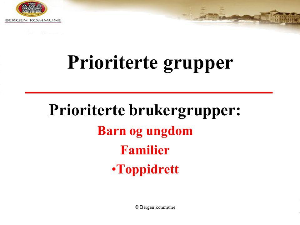 Prioriterte brukergrupper: Barn og ungdom Familier Toppidrett