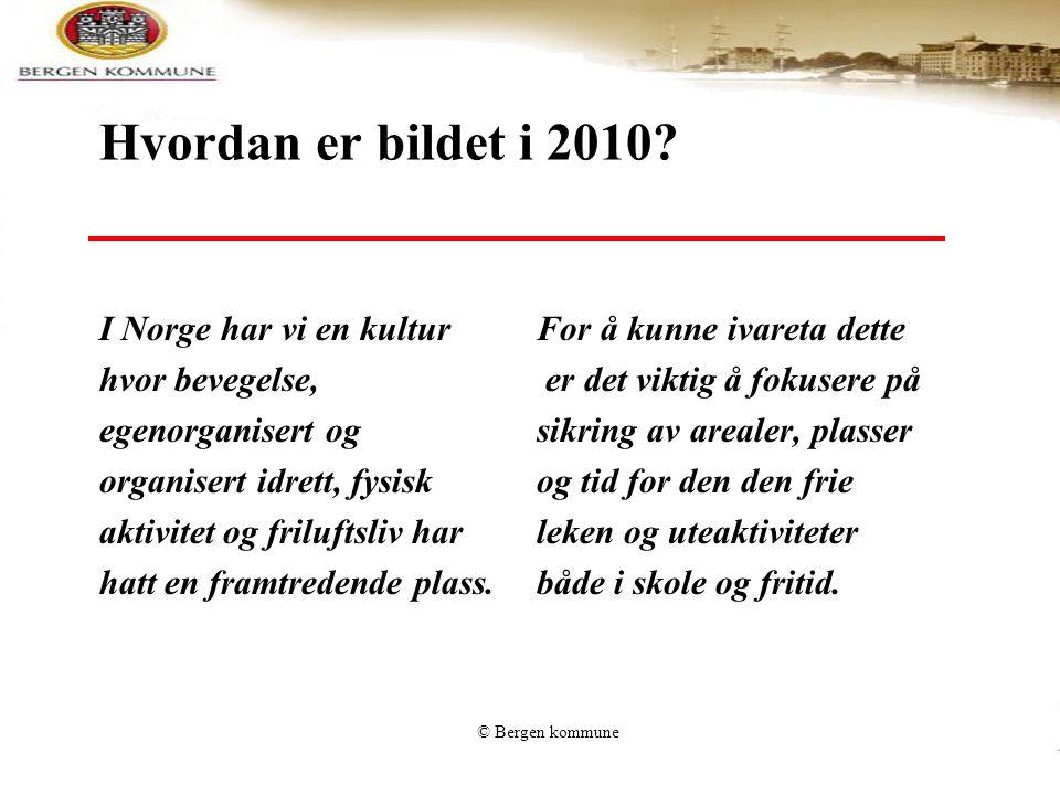 Hvordan er bildet i 2010 I Norge har vi en kultur hvor bevegelse,