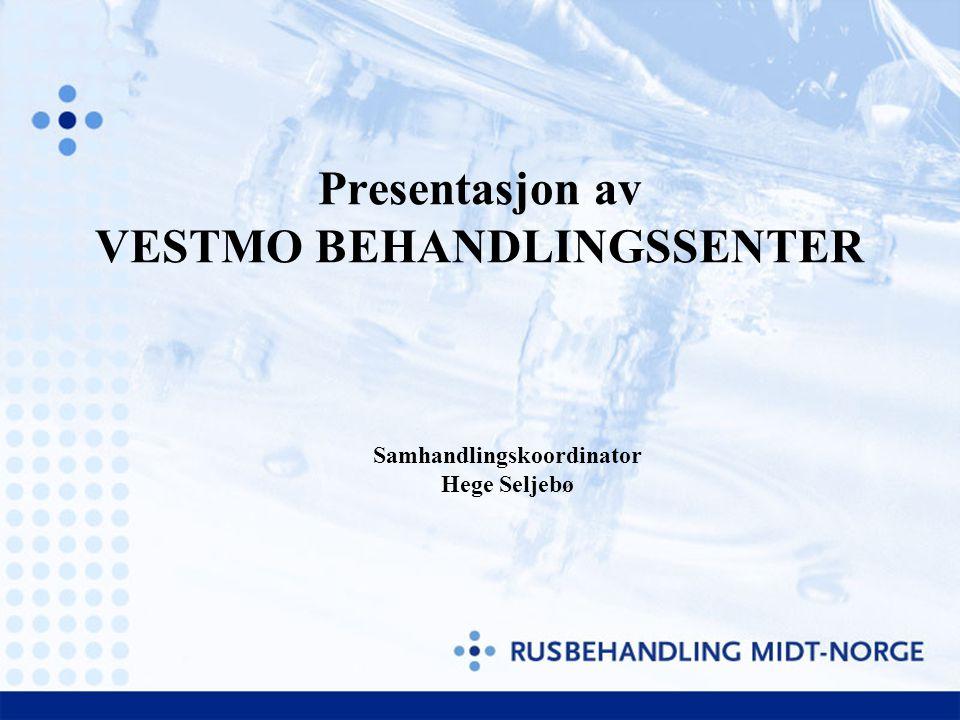 Presentasjon av VESTMO BEHANDLINGSSENTER