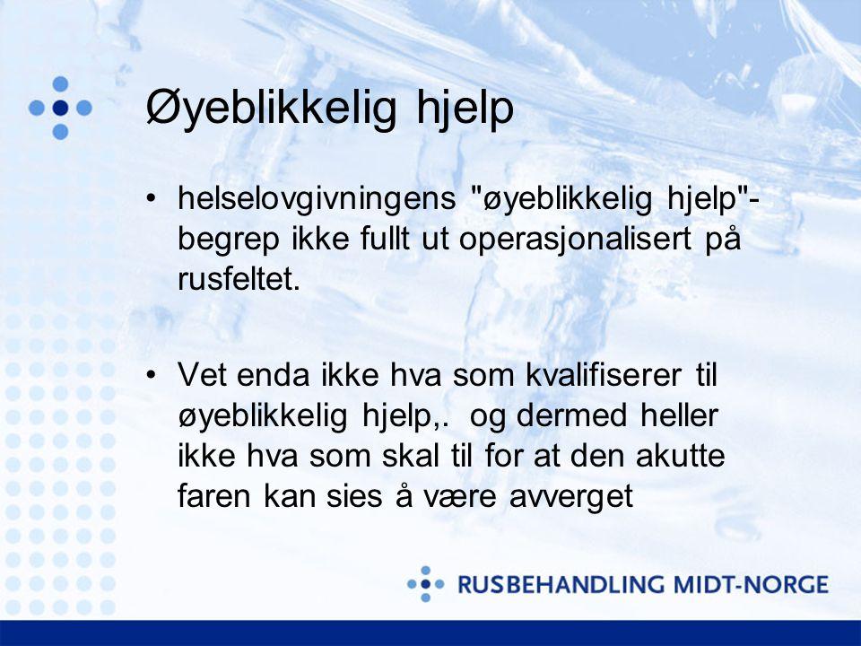 Øyeblikkelig hjelp helselovgivningens øyeblikkelig hjelp -begrep ikke fullt ut operasjonalisert på rusfeltet.