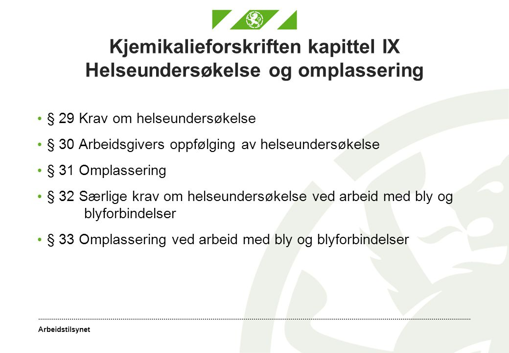 Kjemikalieforskriften kapittel IX Helseundersøkelse og omplassering