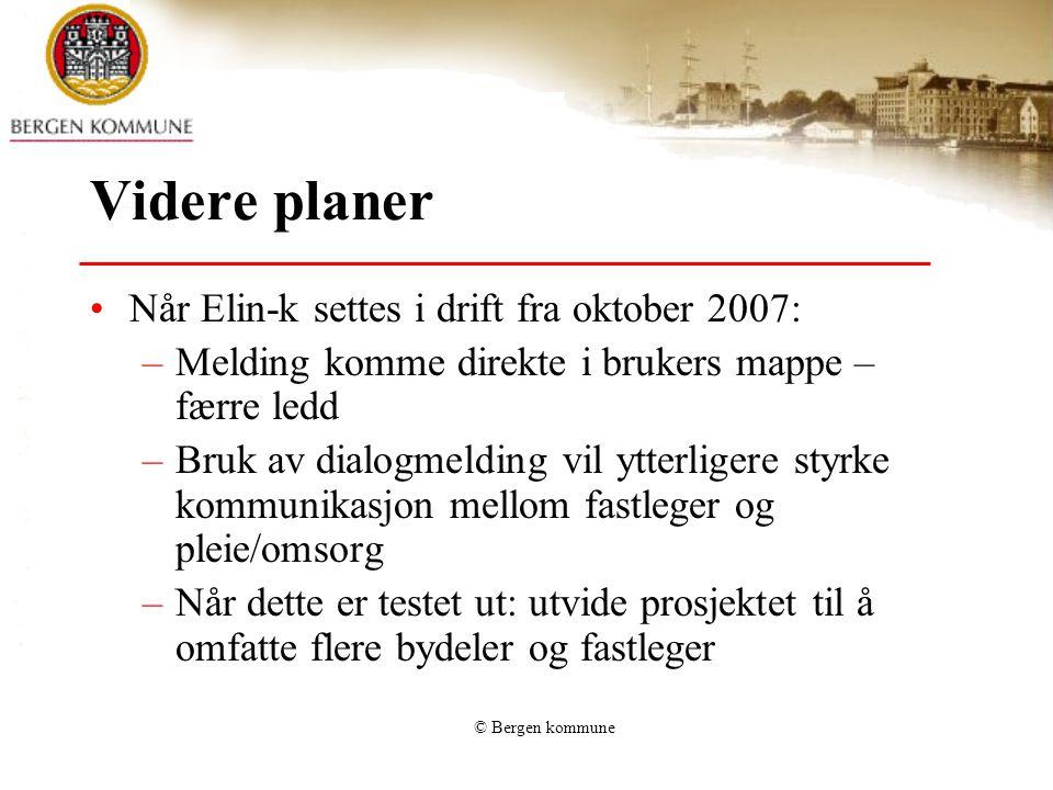 Videre planer Når Elin-k settes i drift fra oktober 2007: