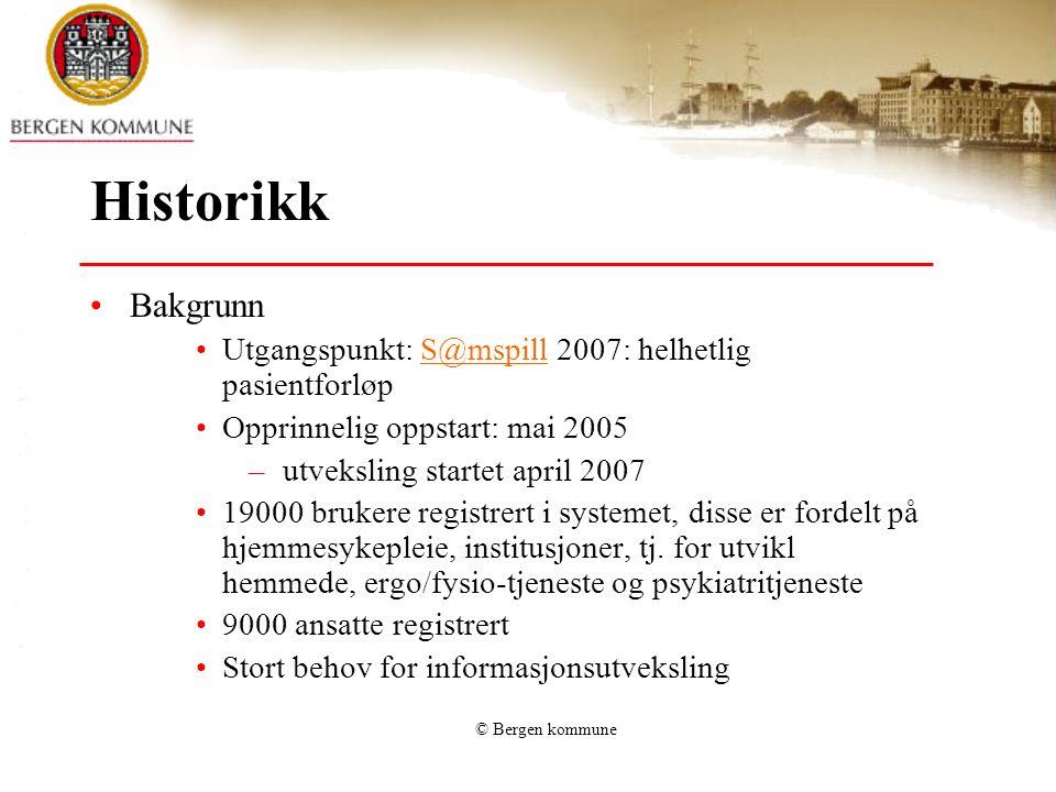 Historikk Bakgrunn. Utgangspunkt: S@mspill 2007: helhetlig pasientforløp. Opprinnelig oppstart: mai 2005.