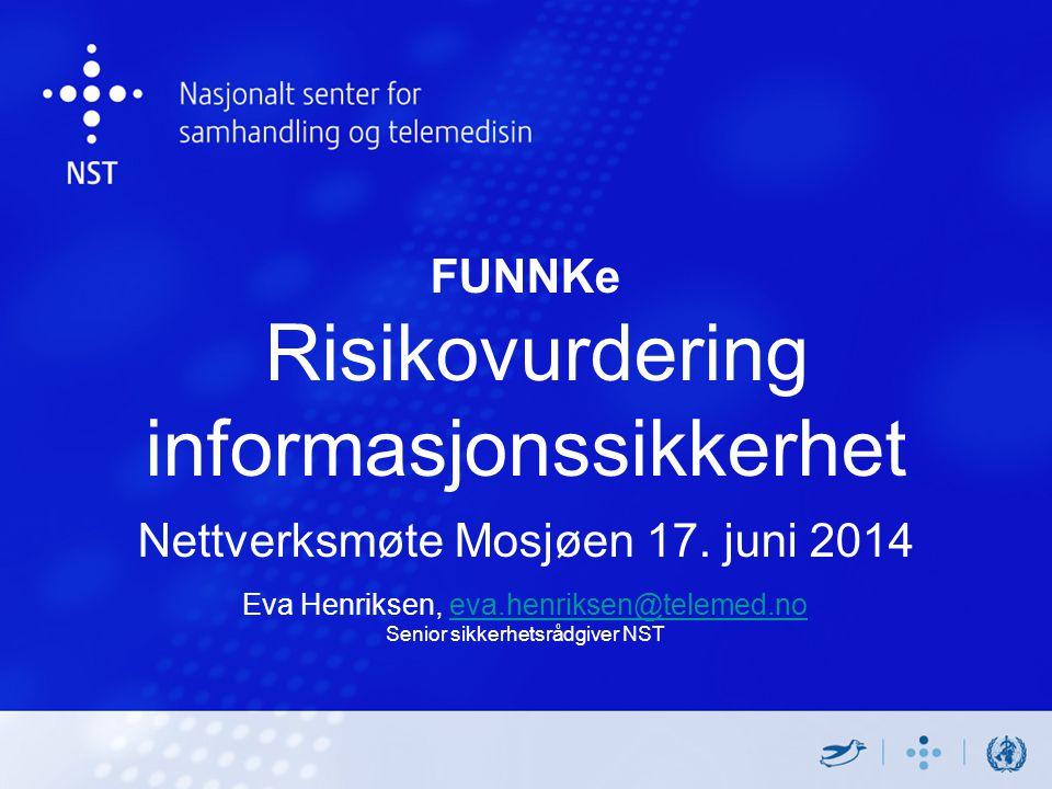 FUNNKe Risikovurdering informasjonssikkerhet Nettverksmøte Mosjøen 17