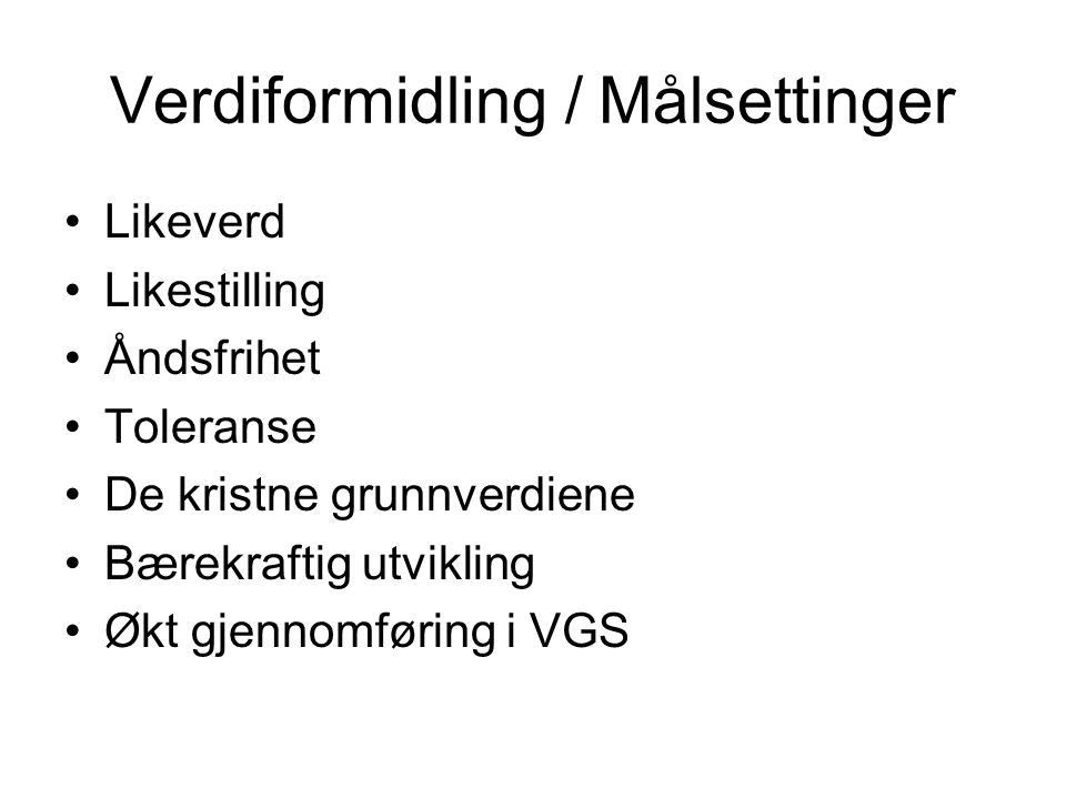 Verdiformidling / Målsettinger
