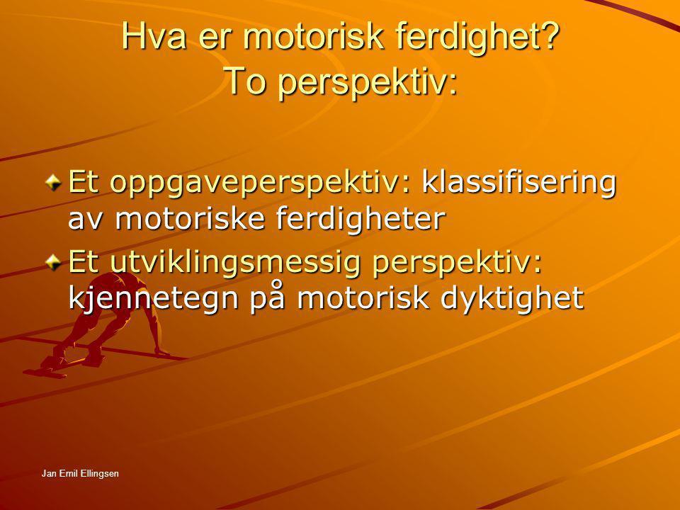 Hva er motorisk ferdighet To perspektiv: