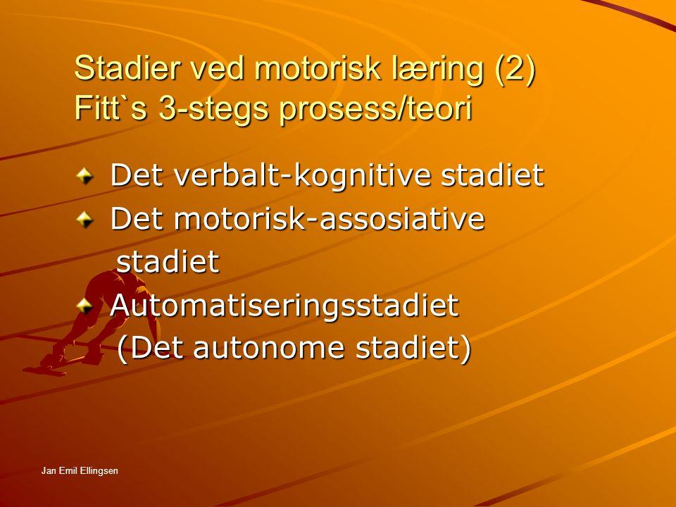 Stadier ved motorisk læring (2) Fitt`s 3-stegs prosess/teori