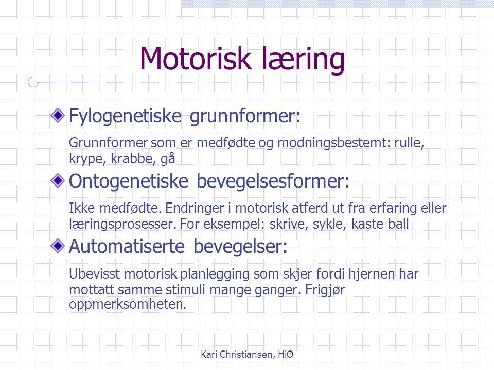 Motorisk læring Fylogenetiske grunnformer: