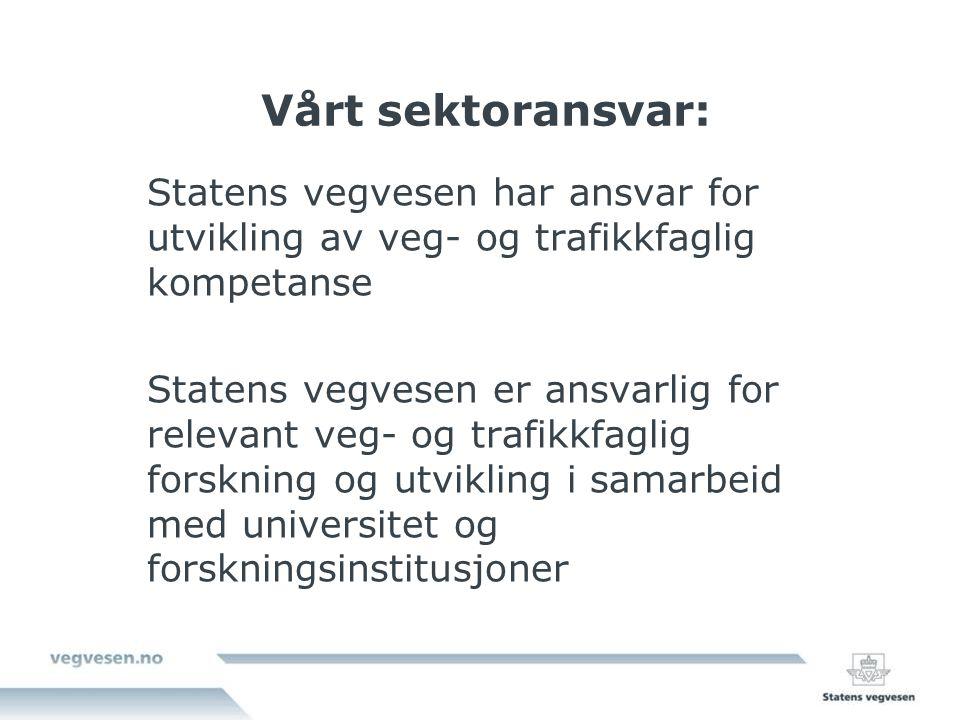 Vårt sektoransvar: Statens vegvesen har ansvar for utvikling av veg- og trafikkfaglig kompetanse.