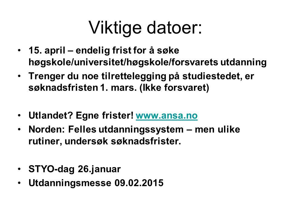 Viktige datoer: 15. april – endelig frist for å søke høgskole/universitet/høgskole/forsvarets utdanning.