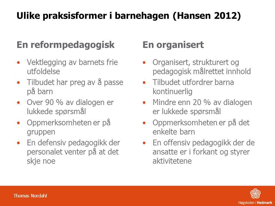 Ulike praksisformer i barnehagen (Hansen 2012)