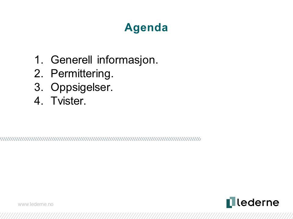 Agenda Generell informasjon. Permittering. Oppsigelser. Tvister.