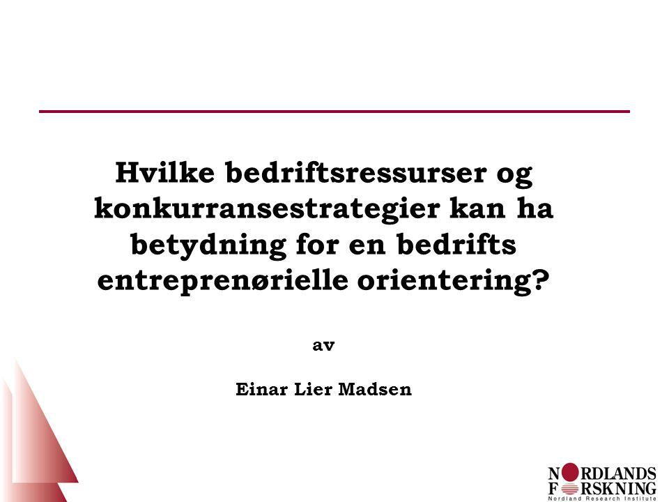 Hvilke bedriftsressurser og konkurransestrategier kan ha betydning for en bedrifts entreprenørielle orientering.