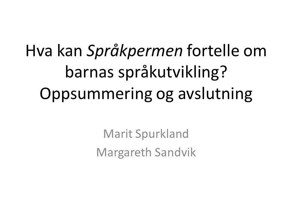 Marit Spurkland Margareth Sandvik