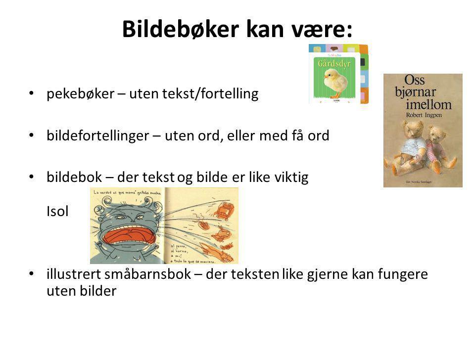 Bildebøker kan være: pekebøker – uten tekst/fortelling