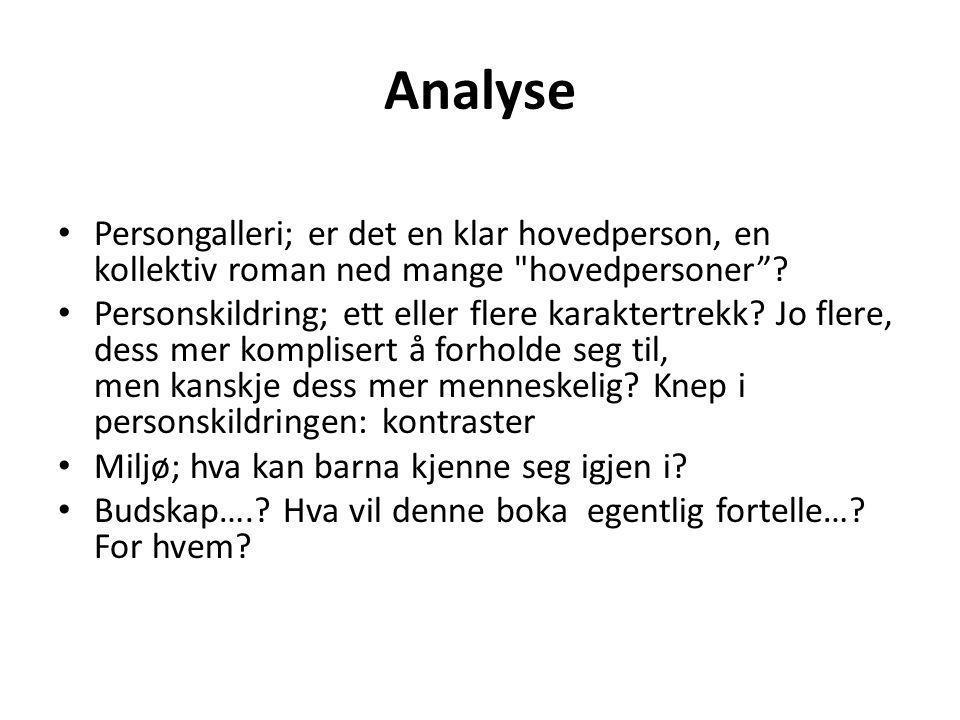 Analyse Persongalleri; er det en klar hovedperson, en kollektiv roman ned mange hovedpersoner