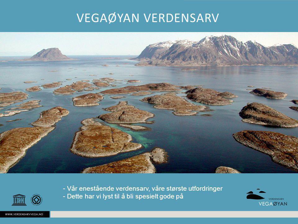 Vegaøyan verdensarv - Vår enestående verdensarv, våre største utfordringer.