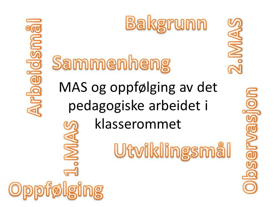 MAS og oppfølging av det pedagogiske arbeidet i klasserommet