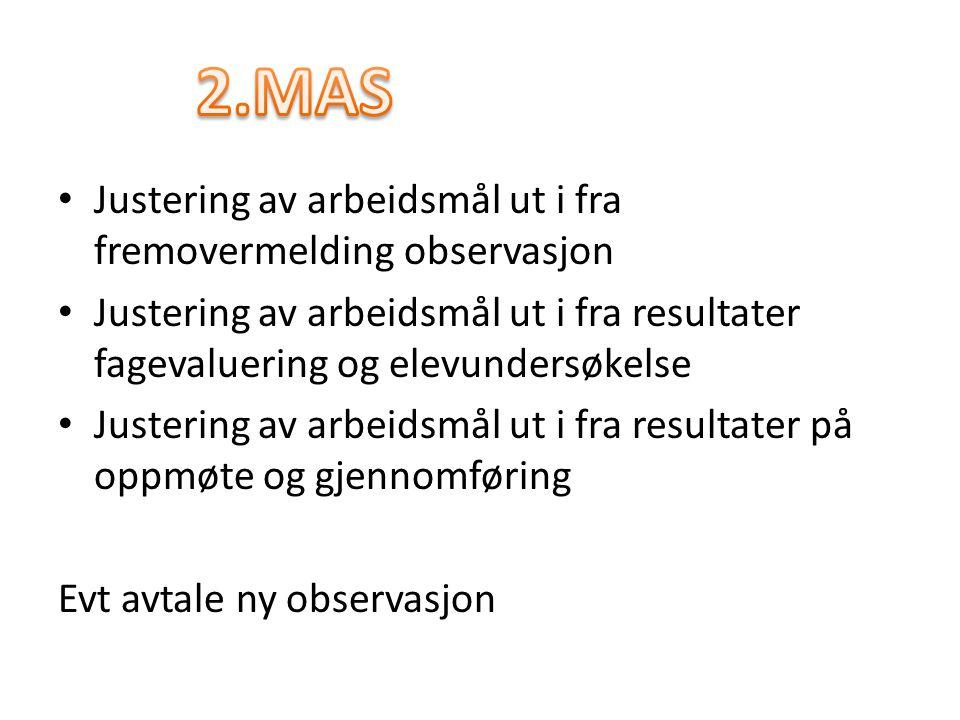 2.MAS Justering av arbeidsmål ut i fra fremovermelding observasjon
