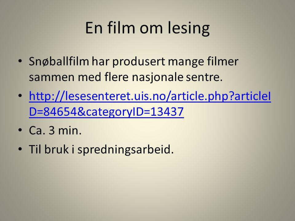 En film om lesing Snøballfilm har produsert mange filmer sammen med flere nasjonale sentre.