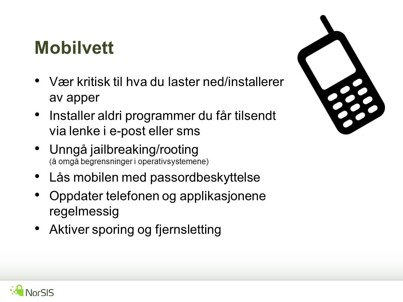 Mobilvett Vær kritisk til hva du laster ned/installerer av apper