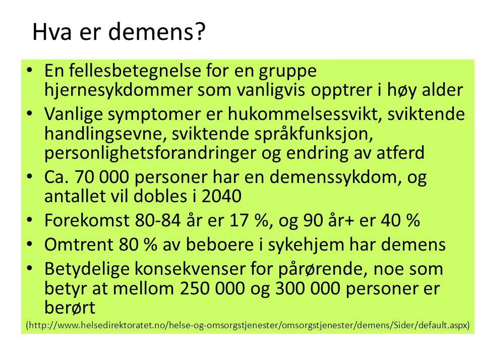 Hva er demens En fellesbetegnelse for en gruppe hjernesykdommer som vanligvis opptrer i høy alder