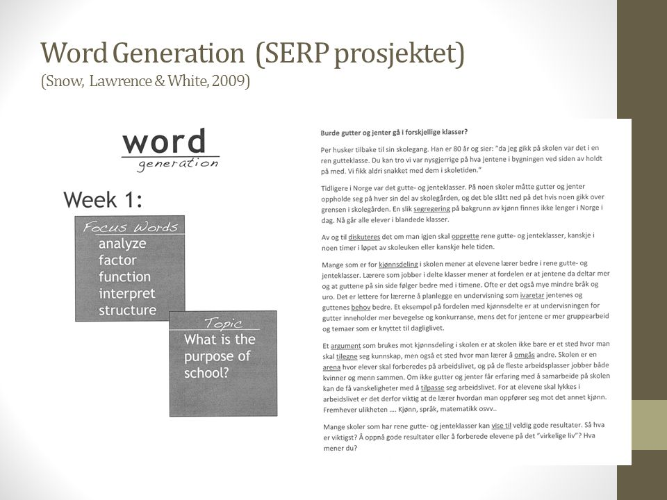 Word Generation (SERP prosjektet) (Snow, Lawrence & White, 2009)