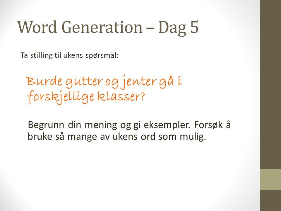 Word Generation – Dag 5 Ta stilling til ukens spørsmål: Burde gutter og jenter gå i forskjellige klasser