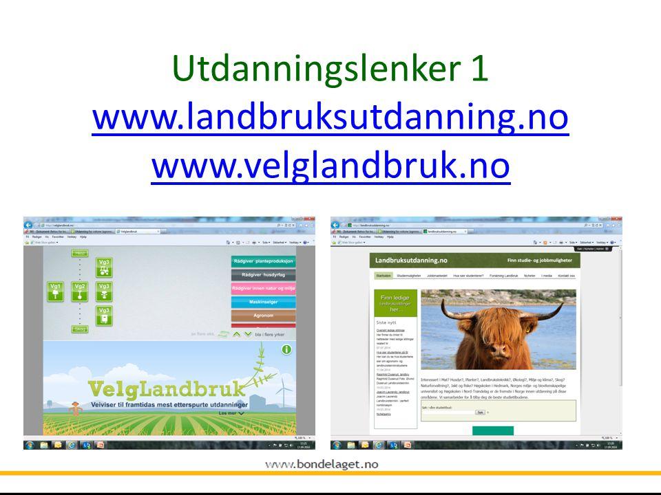 Utdanningslenker 1 www.landbruksutdanning.no www.velglandbruk.no