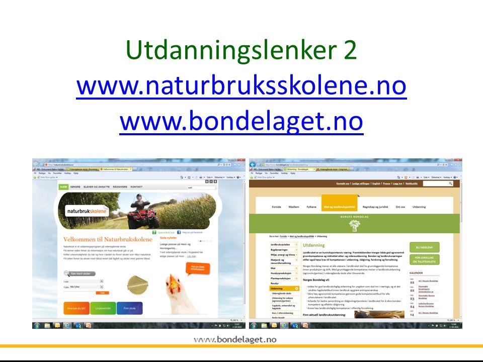Utdanningslenker 2 www.naturbruksskolene.no www.bondelaget.no