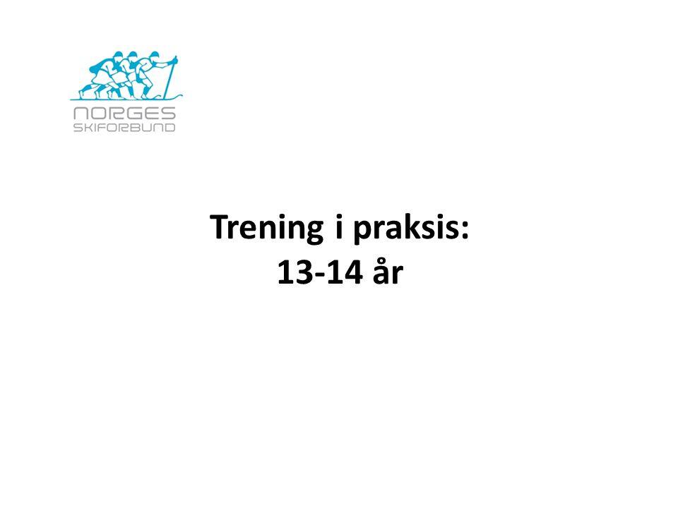 Trening i praksis: 13-14 år