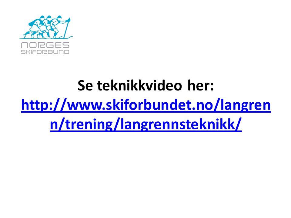 Se teknikkvideo her: http://www. skiforbundet