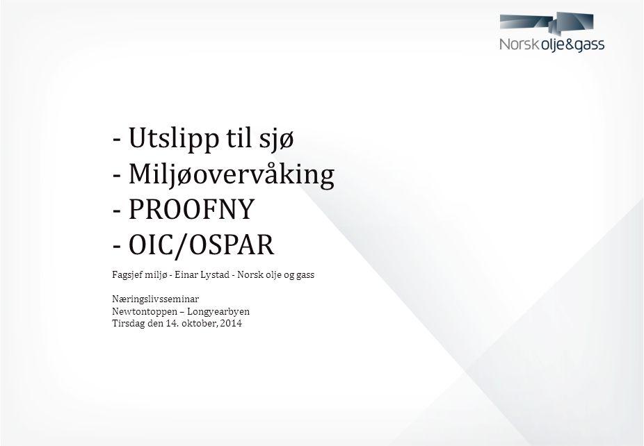 - Utslipp til sjø - Miljøovervåking - PROOFNY - OIC/OSPAR