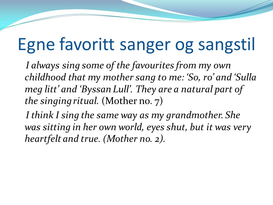 Egne favoritt sanger og sangstil