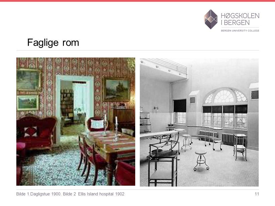 Faglige rom Bilde 1.Dagligstue 1900. Bilde 2 Ellis Island hospital 1902