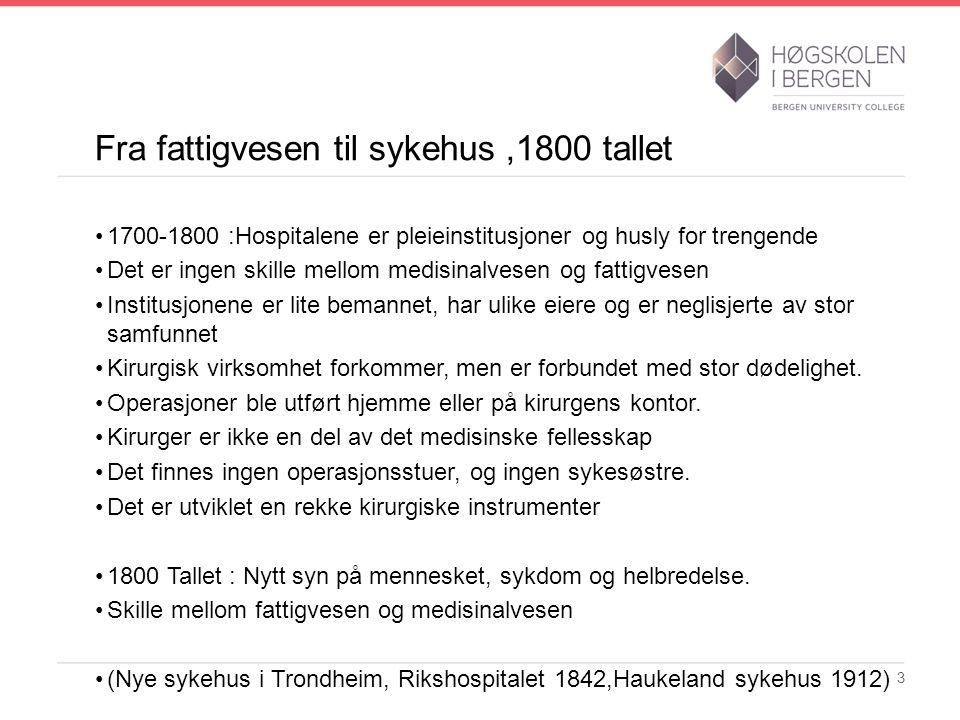 Fra fattigvesen til sykehus ,1800 tallet