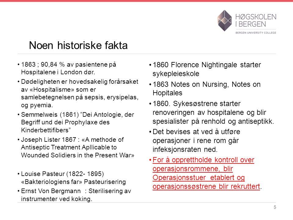 Noen historiske fakta 1860 Florence Nightingale starter sykepleieskole