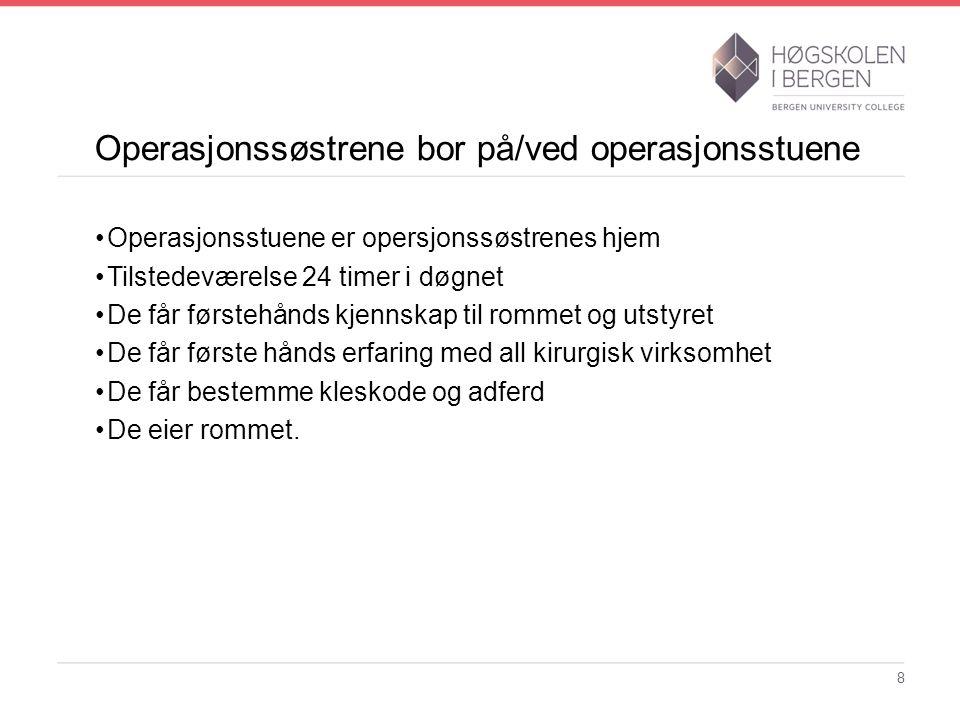 Operasjonssøstrene bor på/ved operasjonsstuene