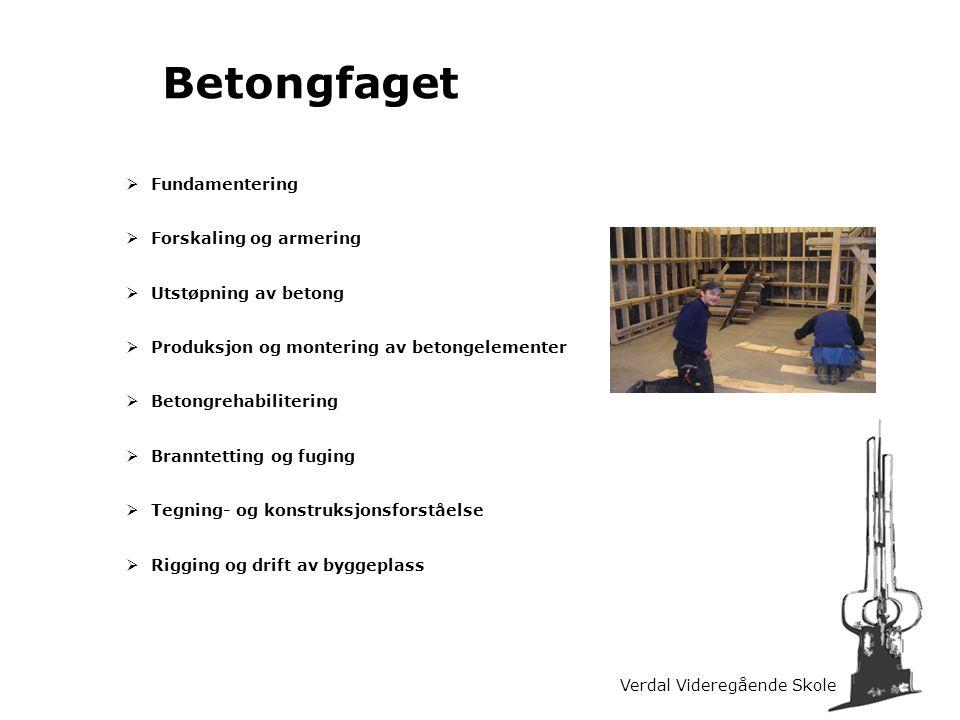 Betongfaget Fundamentering Forskaling og armering Utstøpning av betong